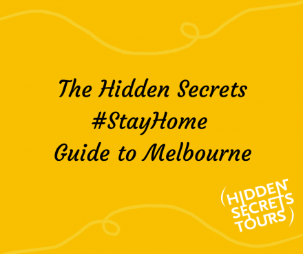 The Hidden Secrets #StayHome Guide to Melbourne